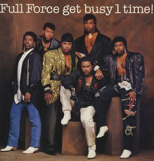 Full Force Get Busy 1 Time!